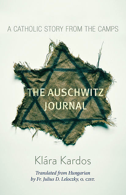 The Auschwitz Journal, Klara Kardos