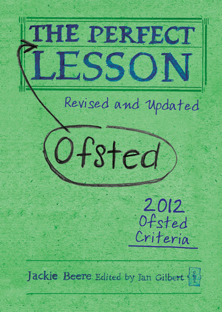The Perfect Ofsted Lesson – revised and updated, Jackie Beere