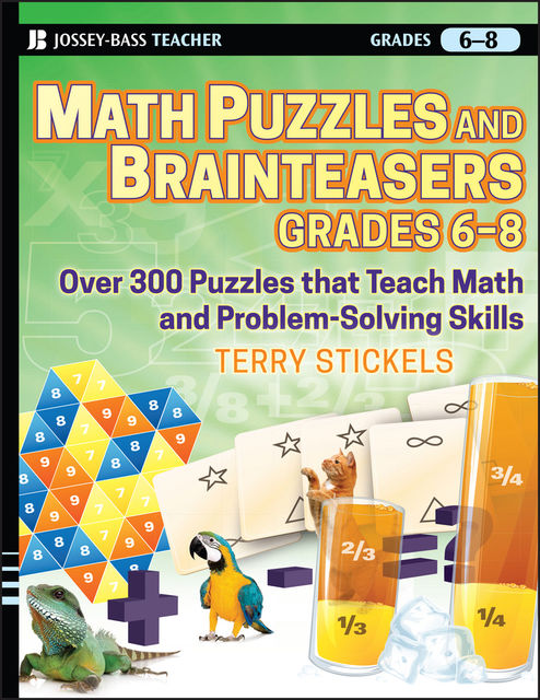 Math Puzzles and Brainteasers, Grades 6–8, Terry Stickels