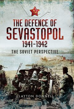 The Defence of Sevastopol 1941–1942, Clayton Donnell
