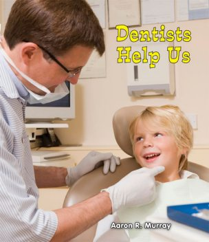 Dentists Help Us, Aaron R.Murray