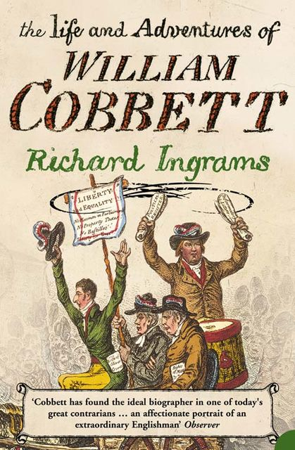 The Life and Adventures of William Cobbett (Text Only), Richard Ingrams