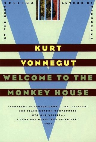 Welcome to the monkey house, Kurt Vonnegut