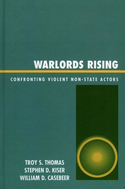 Warlords Rising, Stephen D. Kiser, Troy S. Thomas, William D. Casebeer