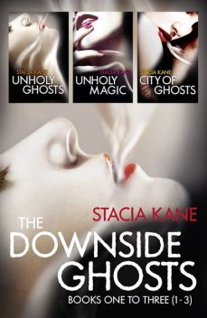 The Downside Ghosts Series Books 1–3, Stacia Kane