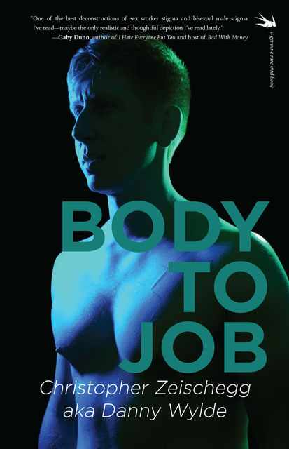 Body to Job, Christopher Zeischegg, Danny Wylde