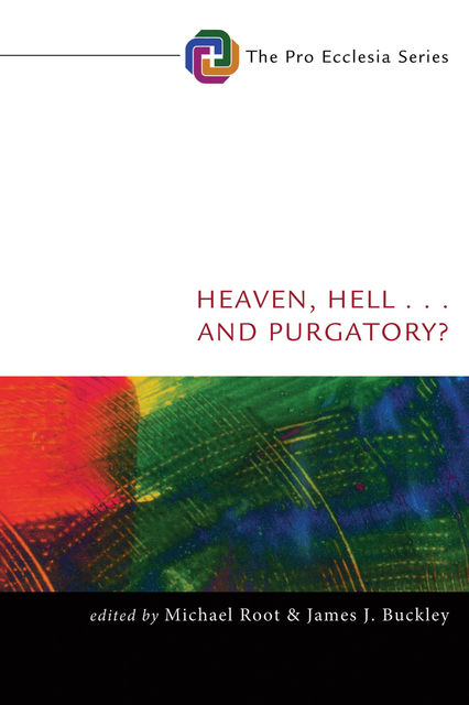 Heaven, Hell, . . . and Purgatory, Michael Root