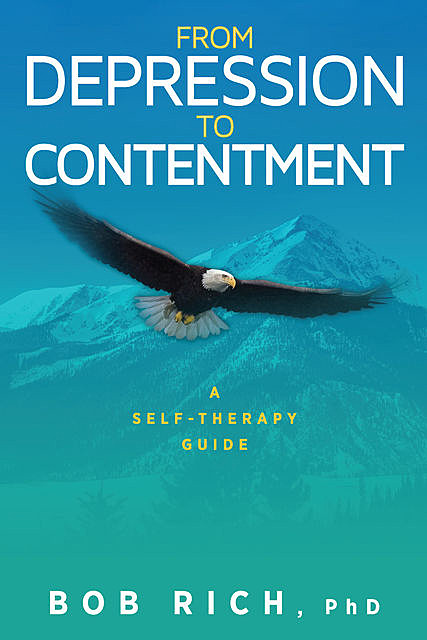 From Depression to Contentment, Bob Rich