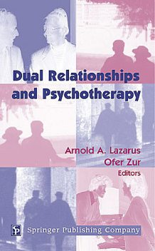Dual Relationships And Psychotherapy, ABPP, Arnold A Lazarus