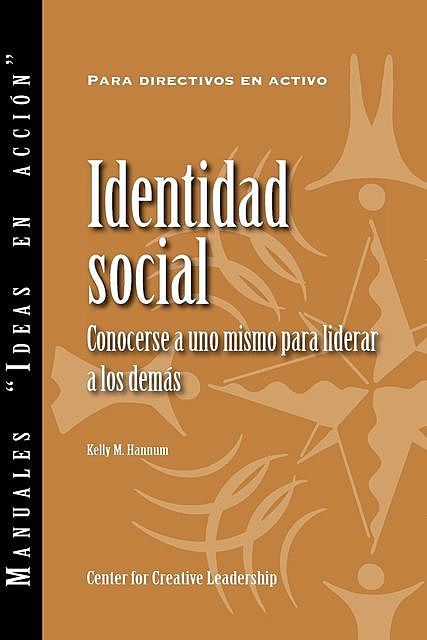 Social Identity: Knowing Yourself, Leading Others (Spanish), Kelly M. Hannum