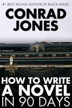 How to Write a Novel in 90 Days, Conrad Jones