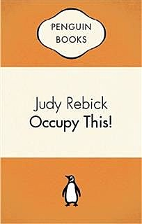 Occupy This, Judy Rebick