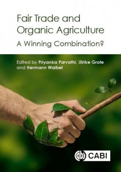Fair Trade and Organic Agriculture, Roman, Arnab Basu, Casey Goldvale, Julia Lernoud, Katharina Krumbiegel, Lee Buyers, Linda Kleemann, Pradyot Ranjan Jena, Priyanka Parvathi, Rene Capote, Ricardo Fort, Rosa Scheenbecker, Ruerd Ruben, Till Stellmacher, Ulrich Hamm, Ulrike Grote, Yu Hui Qiao