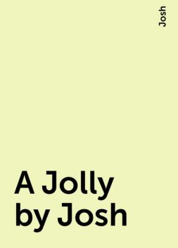 A Jolly by Josh, Josh