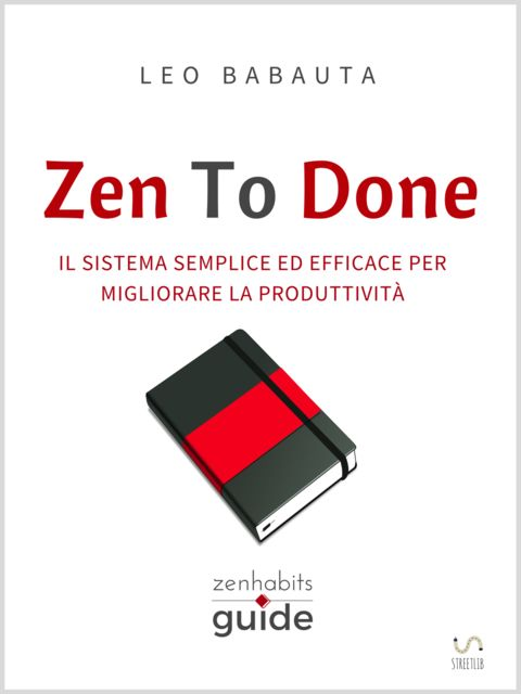 Zen To Done, Leo Babauta