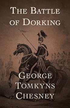 The Battle of Dorking, George Tomkyns Chesney