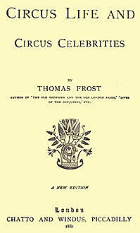 Circus Life and Circus Celebrities, Thomas Frost