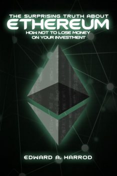 The Surprising Truth About Ethereum, Edward Harrod