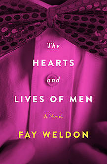 The Hearts and Lives of Men, Fay Weldon