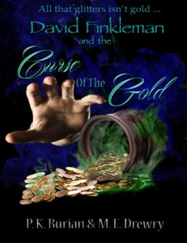 David Finkleman and the Curse of the Gold, ME Drewry, PK Burian