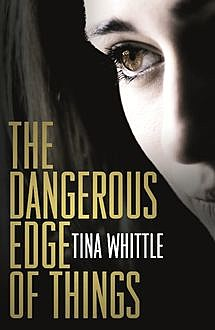 The Dangerous Edge of Things, Tina Whittle