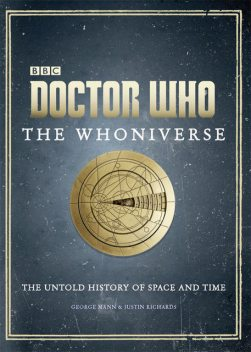 Doctor Who: The Whoniverse, George Mann, Justin Richards