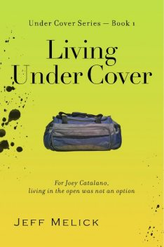Living Under Cover, Jeff Melick