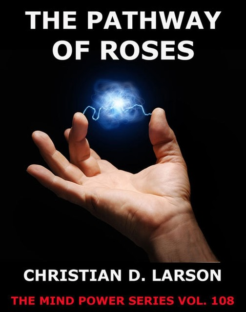 The Pathway Of Roses, Christian D.Larson
