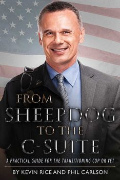From Sheepdog to the C-Suite, Kevin Rice, Phil Carlson