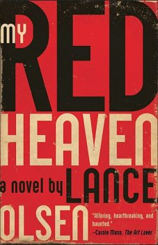 My Red Heaven, Lance Olsen