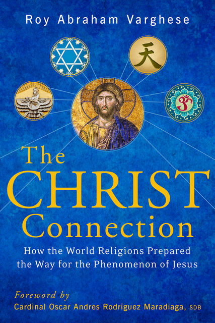 Christ Connection, Roy Abraham Varghese