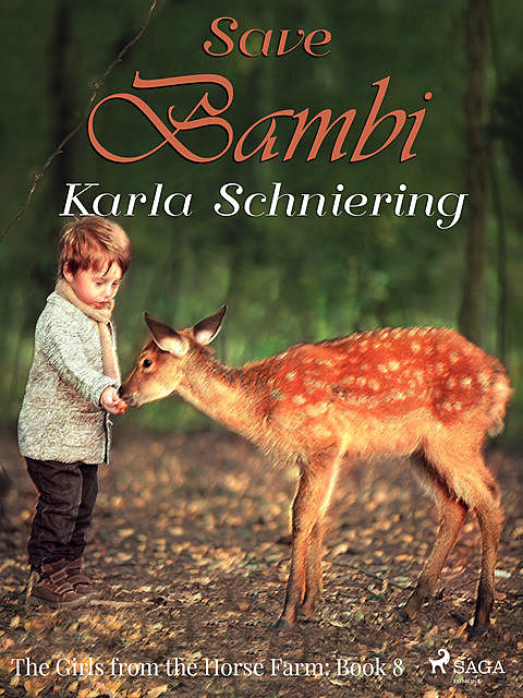 The Girls from the Horse Farm 8: Save Bambi, Karla Schniering