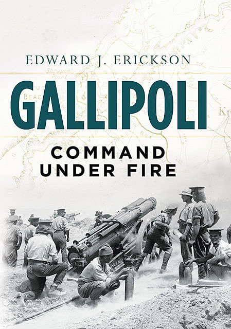 Gallipoli, Edward J Erickson