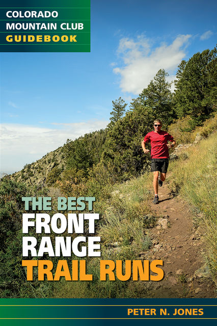 The Best Front Range Trail Runs, Peter Jones