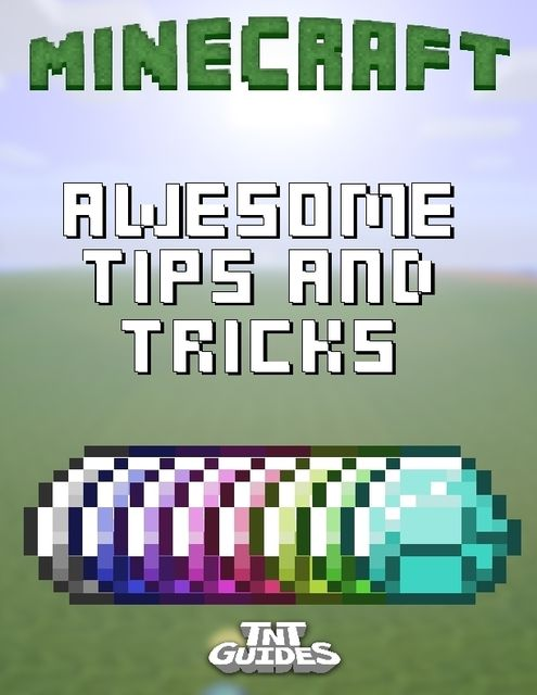 Minecraft: Awesome Tips and Tricks, TNT Guides
