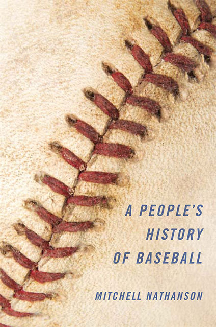 A People's History of Baseball, Mitchell Nathanson