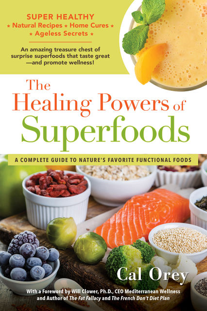 The Healing Powers of Superfoods, Cal Orey