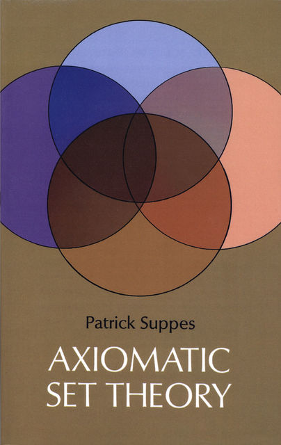 Axiomatic Set Theory, Patrick Suppes