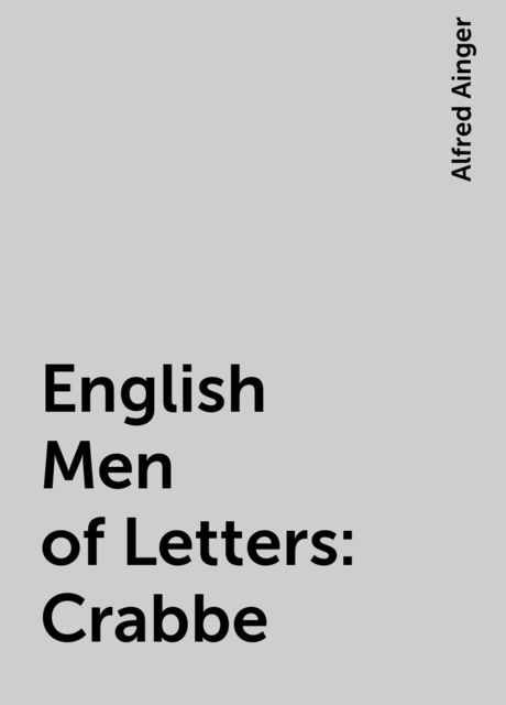 English Men of Letters: Crabbe, Alfred Ainger