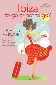 Ibiza to go or not to go, Rianne Verwoert