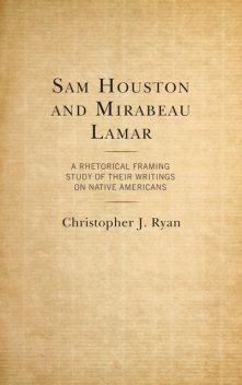 Sam Houston and Mirabeau Lamar, Christopher Ryan