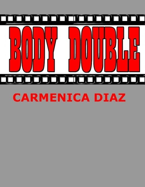 Body Double, Carmenica Diaz