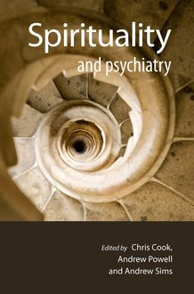 Spirituality and Psychiatry, Andrew Powell, Andrew Sims, Chris Cook