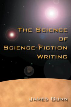 The Science of Science Fiction Writing, James Gunn