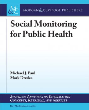 Social Monitoring for Public Health, Paul Michael, Mark Dredze