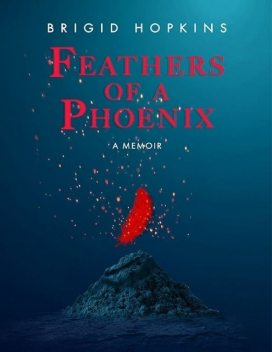 Feathers of a Phoenix, Brigid Hopkins