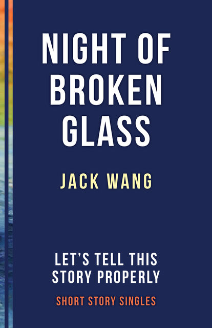 The Night of Broken Glass, Jack Wang