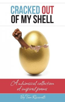 Cracked Out of My Shell, Tom Racanelli