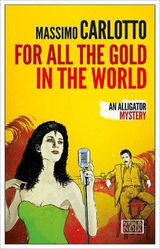 For All the Gold in the World, Massimo Carlotto