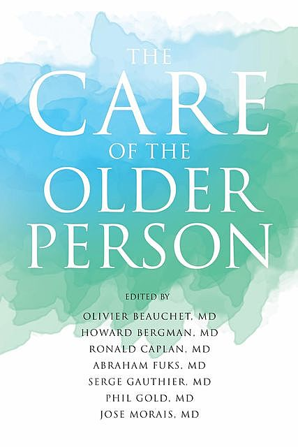 The Care of the Older Person, Caplan Ronald, Morais Jose, Olivier Beauchet